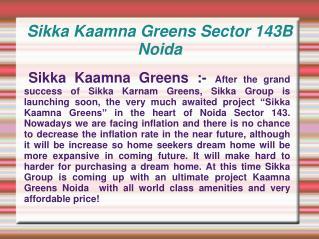 Sikka Kaamna Greens,Sikka Kaamna Greens 9278714141,Sikka Kaa