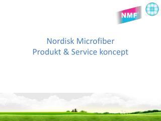 Nordisk  Microfiber Produkt & Service koncept