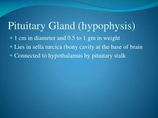 Pituitary Gland ( hypophysis )