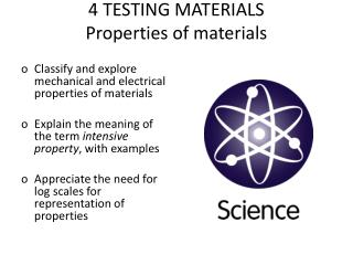 4 TESTING MATERIALS Properties of materials