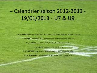 – Calendrier saison 2012-2013 -  19/01/2013 - U7 & U9