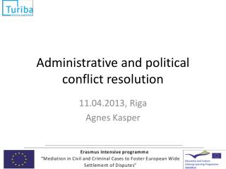 Administrative and political conflict resolution