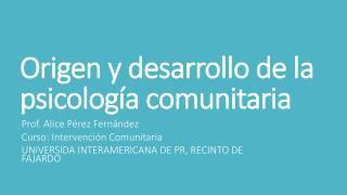 Origen y desarrollo de la psicología comunitaria