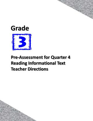 Pre-Assessment for Quarter 4 Reading Informational Text Teacher Directions