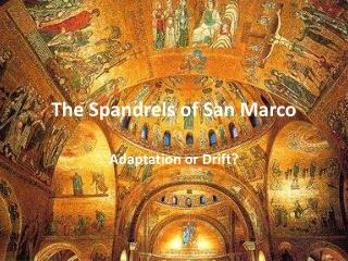 The Spandrels of San Marco