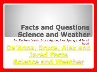 Facts and Questions Science and Weather