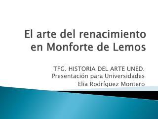 El arte del renacimiento en  Monforte  de Lemos