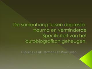 Filip Raes, Dirk Hermans en Paul  Eelen
