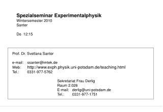 Spezialseminar Experimentalphysik Wintersemester  2010 Santer Do  12:15