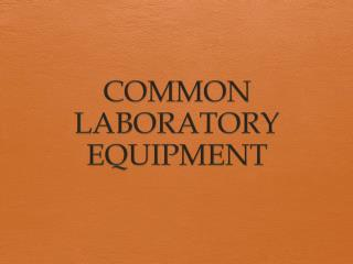 COMMON LABORATORY EQUIPMENT