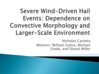 Severe Wind-Driven Hail Events: Dependence on Convective Morphology and Larger-Scale Environment