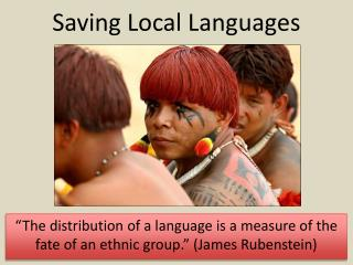 """The distribution of a language is a measure of the fate of an ethnic group."" (James Rubenstein)"