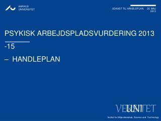 psykisk Arbejdspladsvurdering 2013 -15  –  handleplan