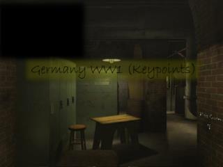 Germany WW1 ( Keypoints )