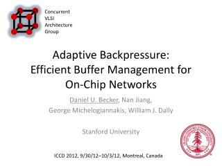 Adaptive Backpressure: Efficient Buffer Management for  On-Chip Networks