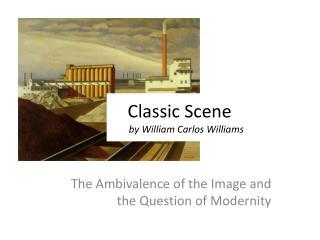 Classic Scene by William Carlos Williams