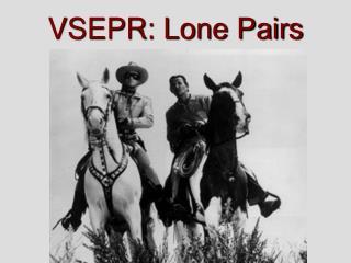 VSEPR: Lone Pairs
