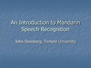 An Introduction to Mandarin Speech  Recognition
