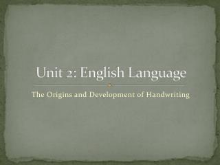 Unit 2: English Language
