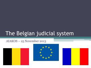 The  Belgian judicial  system