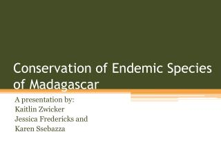 Conservation of Endemic Species of Madagascar