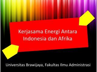 Kerjasama Energi Antara Indonesia dan Afrika