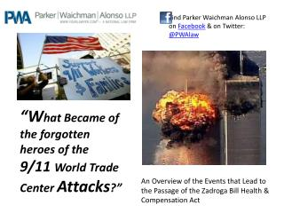 """W hat Became of the forgotten heroes of the  9/11  World Trade Center  Attacks ?"""