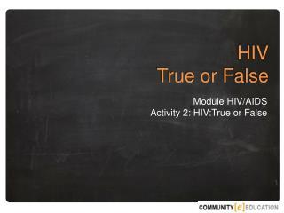 HIV True or  F alse