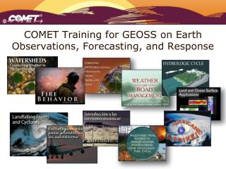 COMET Training for GEOSS on Earth Observations, Forecasting, and Response