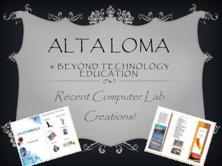 Alta Loma  & Beyond Technology Education