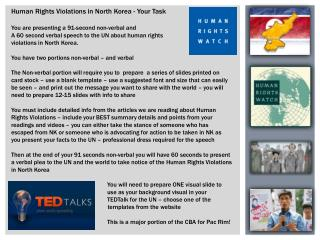 Human Rights Violations in North Korea - Your Task You are presenting a 91-second non-verbal and