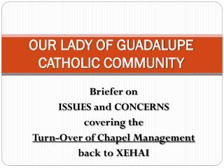 OUR LADY OF GUADALUPE  CATHOLIC COMMUNITY
