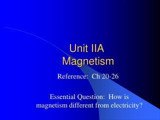 Unit IIA  Magnetism