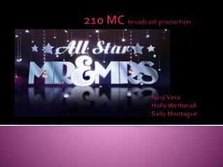 210 MC  broadcast production Nina  Vara Holly Wetherall Sally Montague