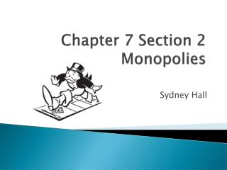 Chapter 7 Section 2 Monopolies