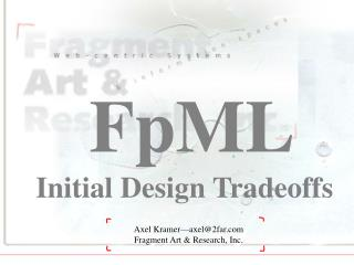 FpML: Initial Design Tradeoffs