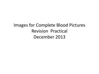 Images for Complete Blood Pictures Revision  Practical  December 2013