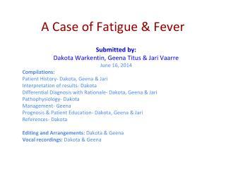 A  Case  of Fatigue & Fever