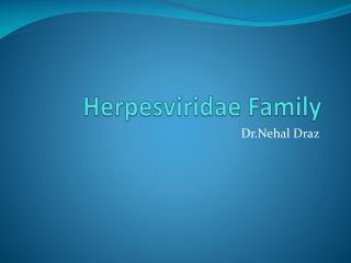 Herpesviridae  Family