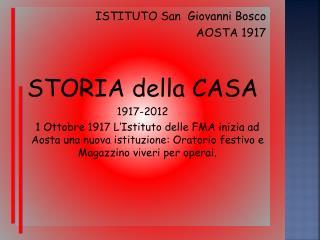 ISTITUTO San  Giovanni Bosco  AOSTA 1917 STORIA della CASA 1917-2012