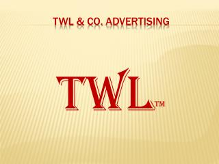 TWL & CO.  A DVERTISING