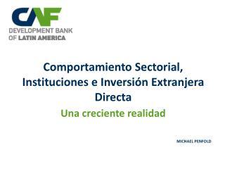 Comportamiento Sectorial, Instituciones e Inversión Extranjera Directa
