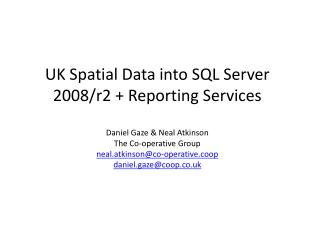 Want to display UK based  GeoSpatial  Data in Reporting services 3questions: Where is the data