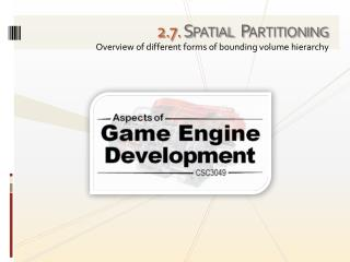 2 . 7. Spatial  Partitioning