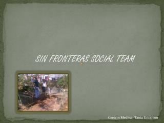 SIN FRONTERAS SOCIAL TEAM