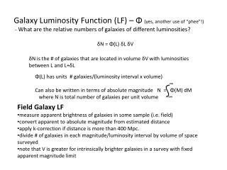 """Galaxy Luminosity Function (LF) –  Φ (yes, another use of """" phee """"!)"""