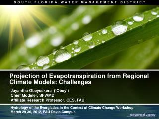 Projection of  Evapotranspiration  from Regional Climate Models: Challenges