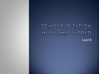 Democratization  in Islamic  world