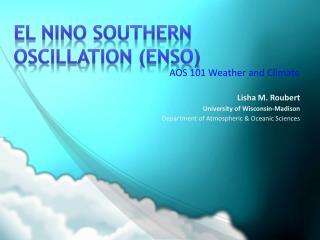 El Nino Southern Oscillation (ENSO)