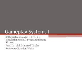 Gameplay Systems I
